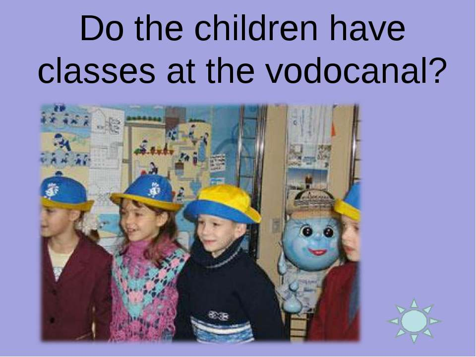 Do the children have classes at the vodocanal?