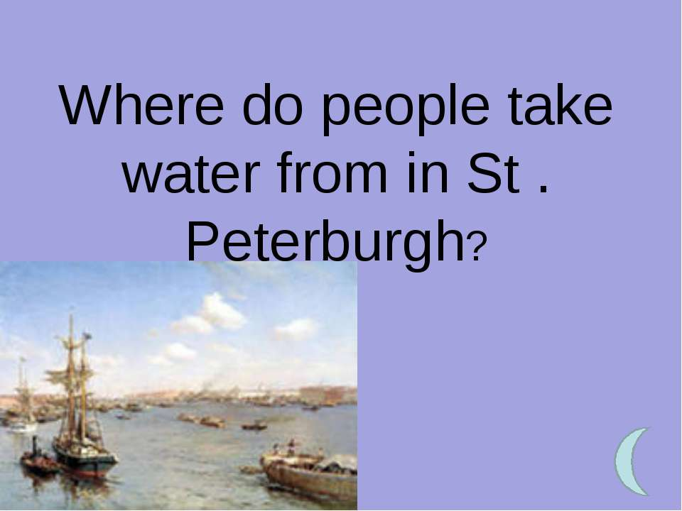 Where do people take water from in St . Peterburgh?