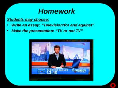 "Homework Students may choose: Write an essay: ""Television:for and against"" Ma..."