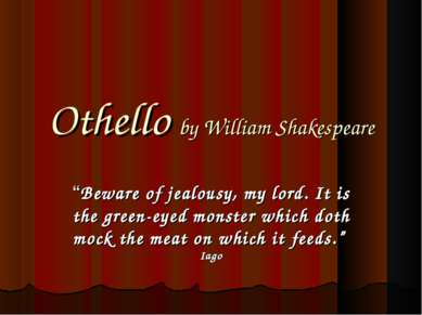 "Othello by William Shakespeare ""Beware of jealousy, my lord. It is the green-..."