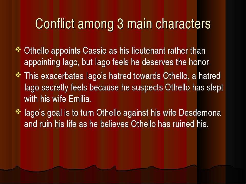 iagos main motive in his deception is to manipulate othello Othello othello othello in the play othello, the character of othello has certain traits, which make him seem naive and unsophisticated, compared to many other people this is why iago, is able to manipulate him so easily.