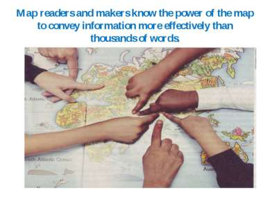 Map readers and makers know the power of the map to convey information more e...