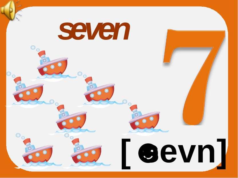 seven [ˈsevn]