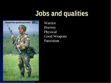 Jobs and qualities Warrior Bravery Physical Good Weapons Patriotism