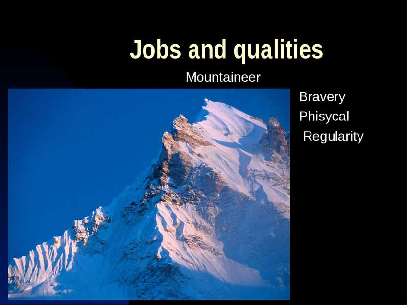 Jobs and qualities Mountaineer Bravery Phisycal Regularity