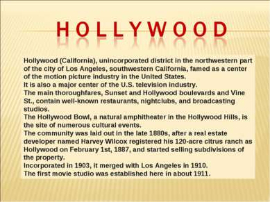 Hollywood (California), unincorporated district in the northwestern part of t...