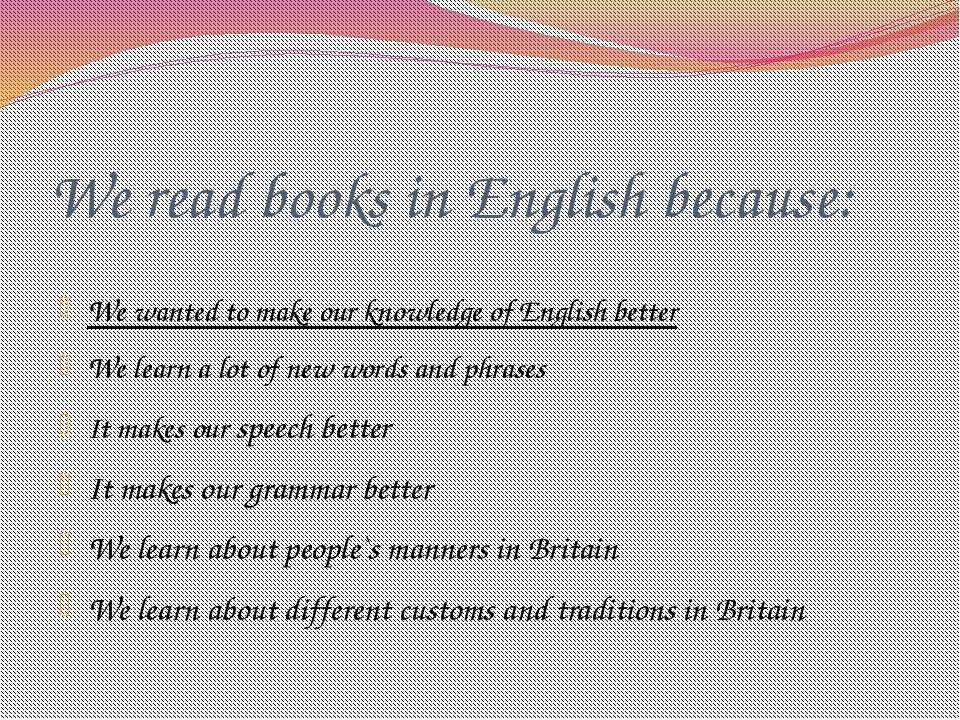 We read books in English because: We wanted to make our knowledge of English ...