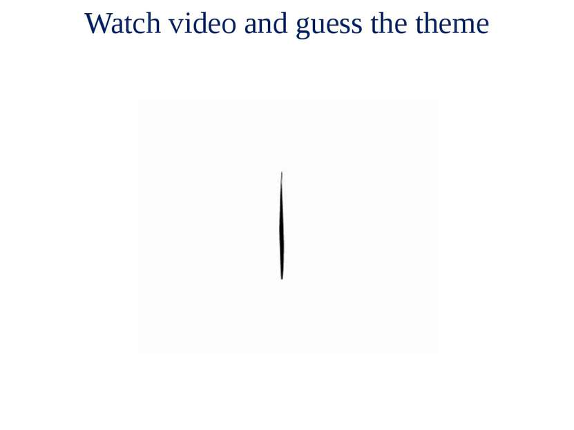 Watch video and guess the theme