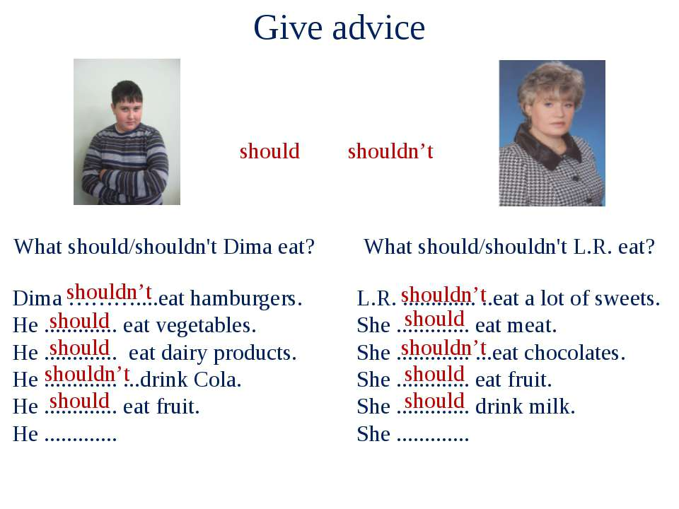 Dima ………....eat hamburgers. He ............. eat vegetables. He ................