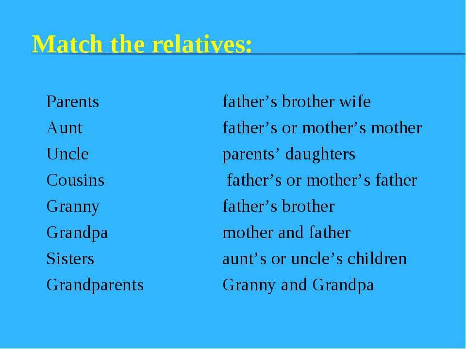 Parents Aunt Uncle Cousins Granny Grandpa Sisters Grandparents father's broth...