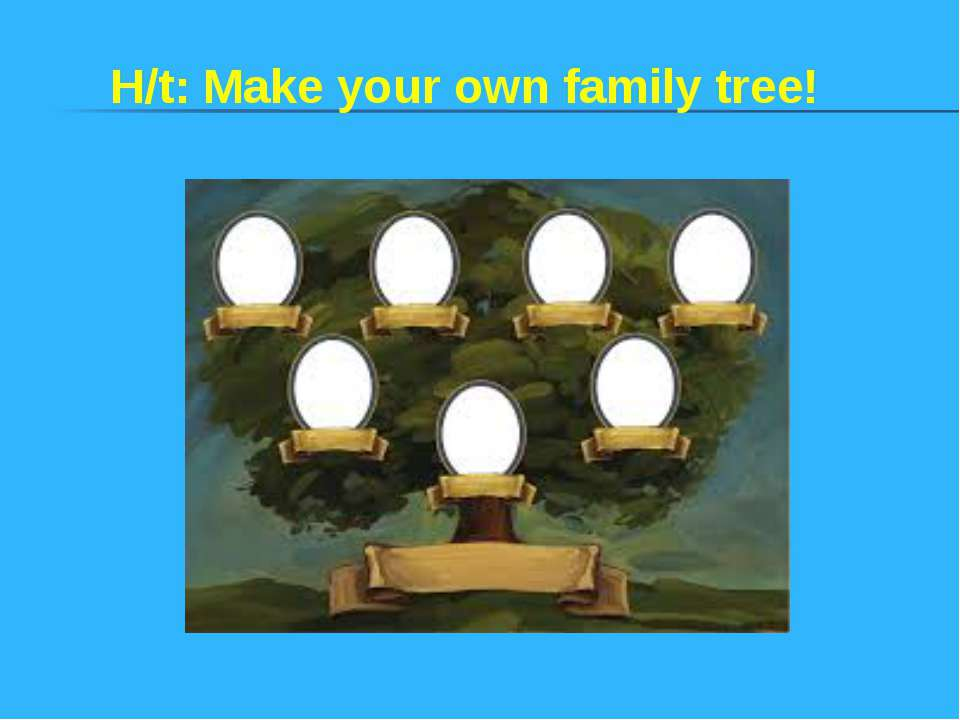 H/t: Make your own family tree!
