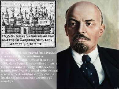 In 1924 Simbirsk was renamed into Ulyanovsk in memory of the famouse Russian ...