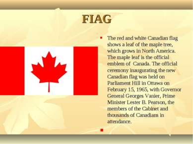 FIAG The red and white Canadian flag shows a leaf of the maple tree, which gr...