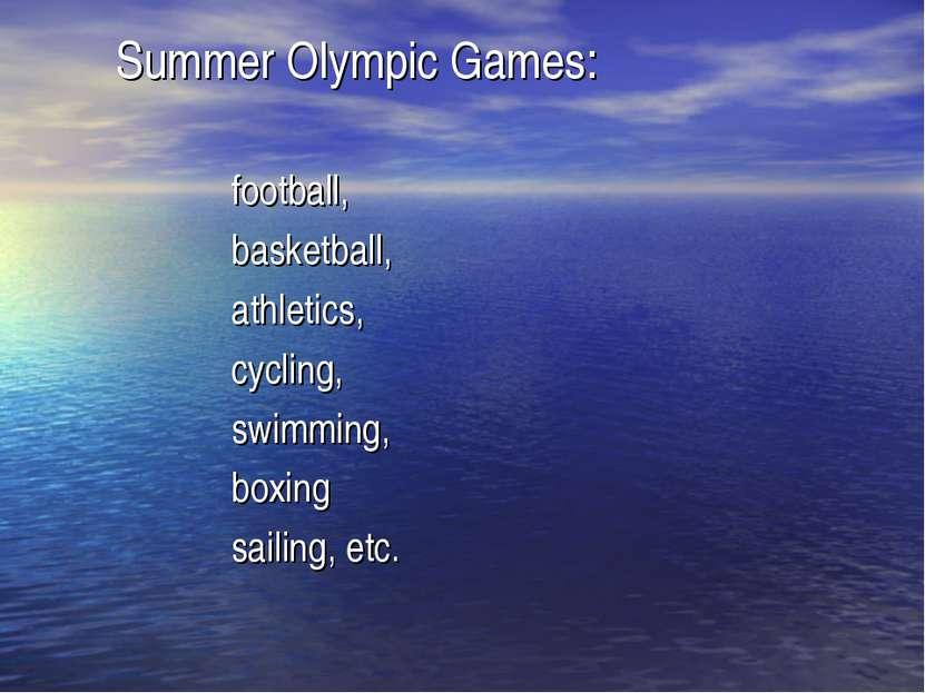 Summer Olympic Games: football, basketball, athletics, cycling, swimming, box...