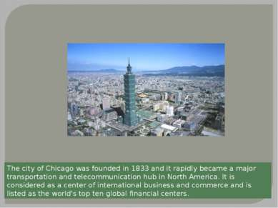The city of Chicago was founded in 1833 and it rapidly became a major transpo...