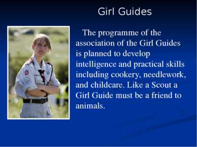 The programme of the association of the Girl Guides is planned to develop int...