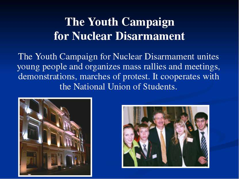 The Youth Campaign for Nuclear Disarmament unites young people and organizes ...