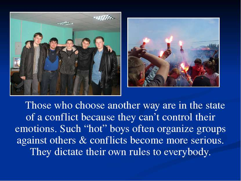 Those who choose another way are in the state of a conflict because they can'...