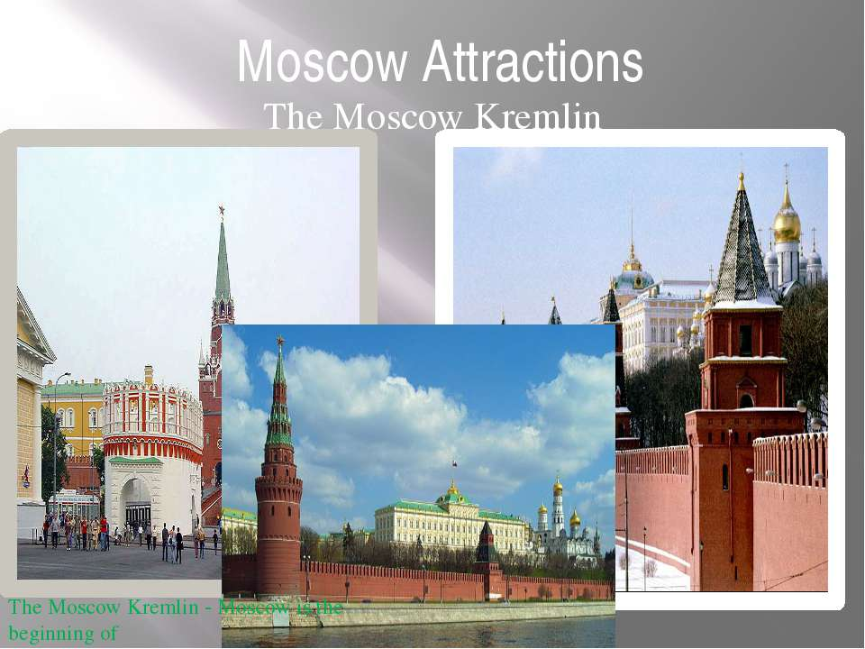 Moscow Attractions The Moscow Kremlin The Moscow Kremlin - Moscow is the begi...