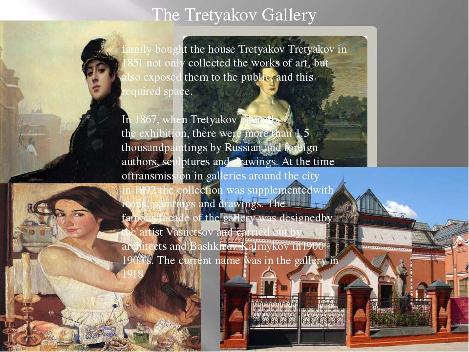The Tretyakov Gallery family bought the house Tretyakov Tretyakov in 1851 not...