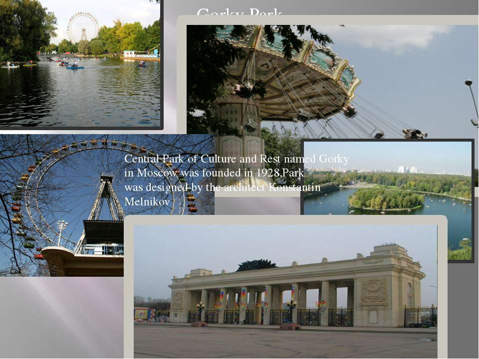 Gorky Park Central Park of Culture and Rest named Gorky in Moscow was founded...