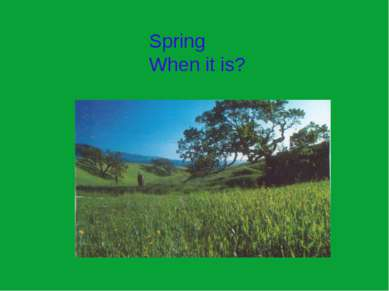 Spring When it is?