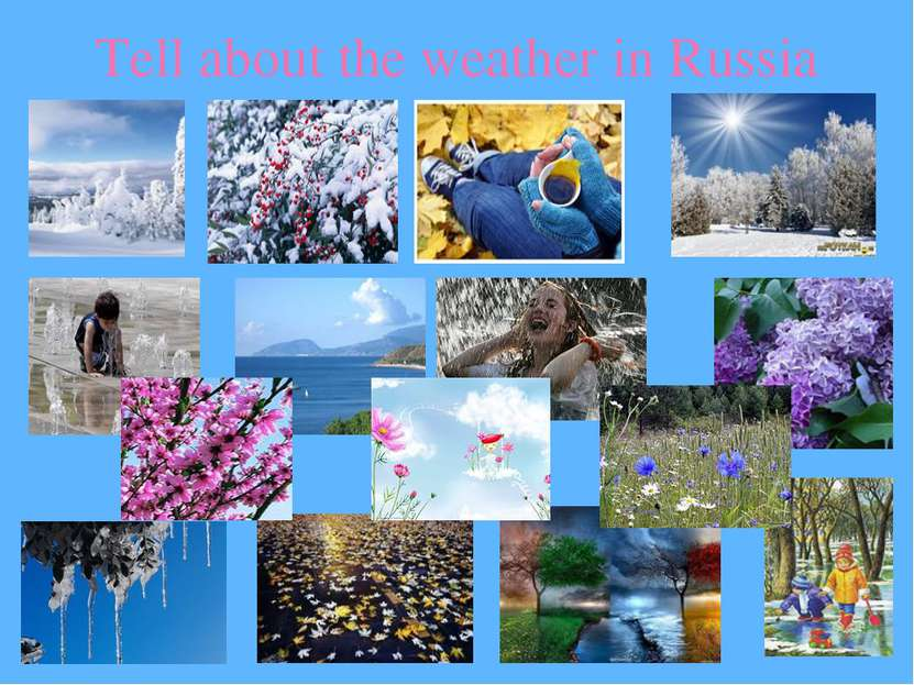Tell about the weather in Russia