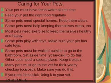 Caring for Your Pets. Your pet must have fresh water all the time. Feed your ...