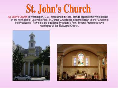 St. John's Church in Washington, D.C., established in 1815, stands opposite t...