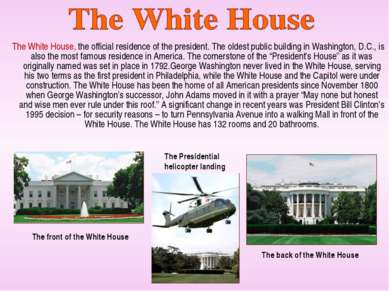 The White House, the official residence of the president. The oldest public b...
