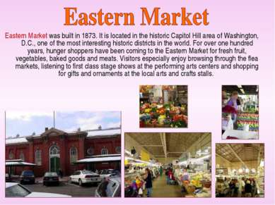 Eastern Market was built in 1873. It is located in the historic Capitol Hill ...