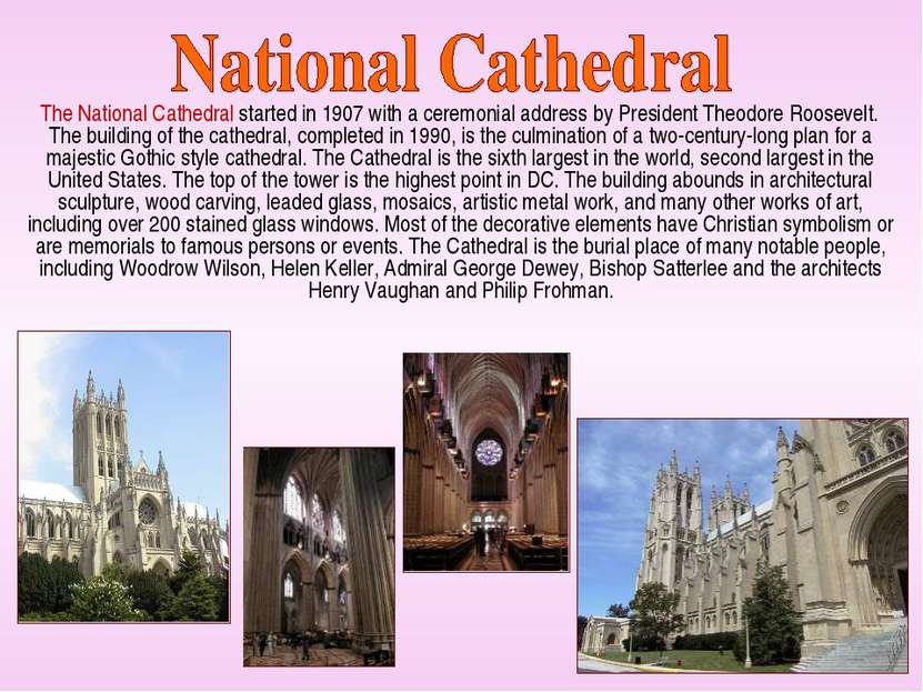 The National Cathedral started in 1907 with a ceremonial address by President...