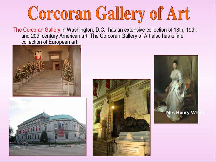 The Corcoran Gallery in Washington, D.C., has an extensive collection of 18th...