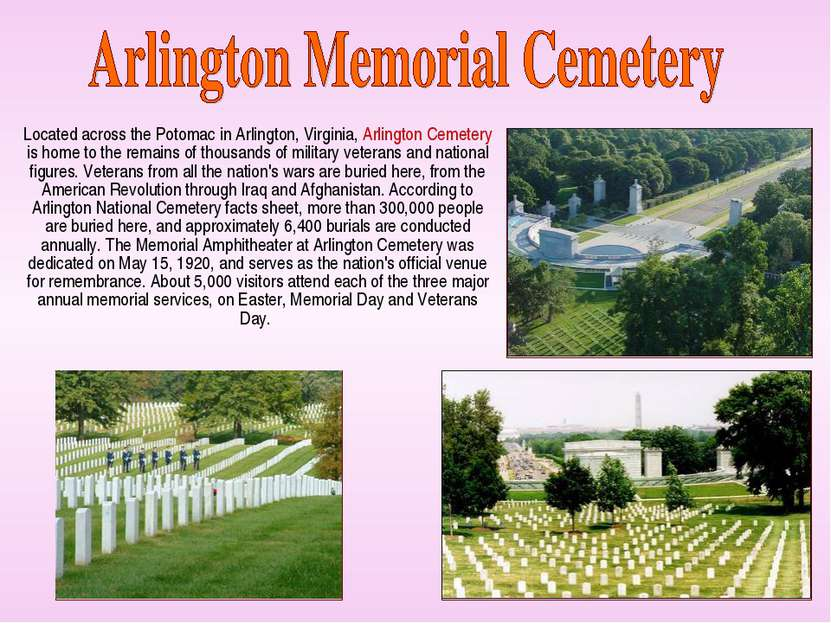 Located across the Potomac in Arlington, Virginia, Arlington Cemetery is home...