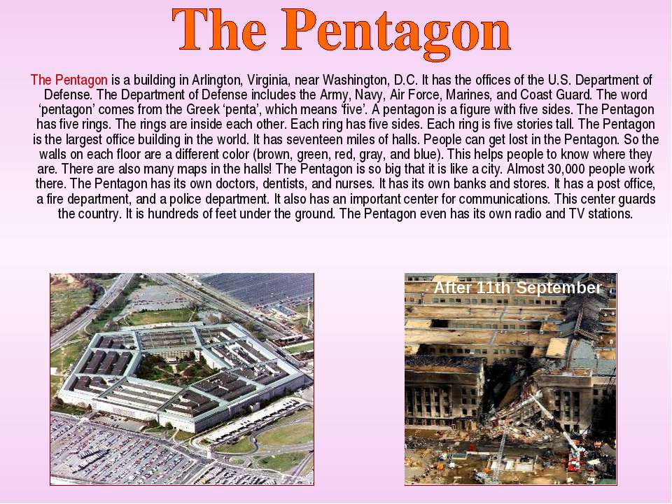 The Pentagon is a building in Arlington, Virginia, near Washington, D.C. It h...