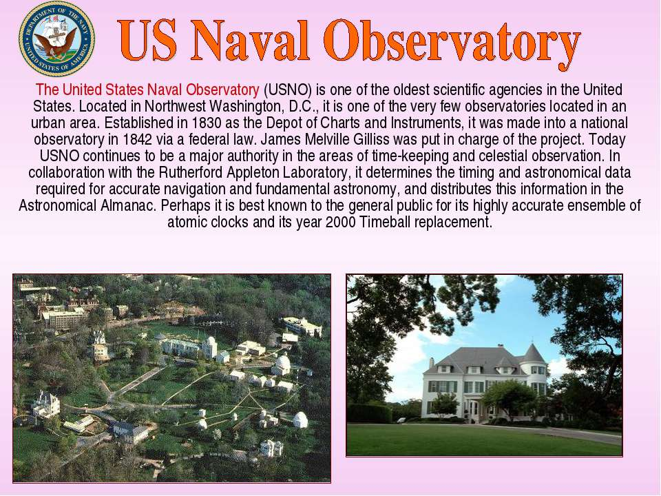 The United States Naval Observatory (USNO) is one of the oldest scientific ag...