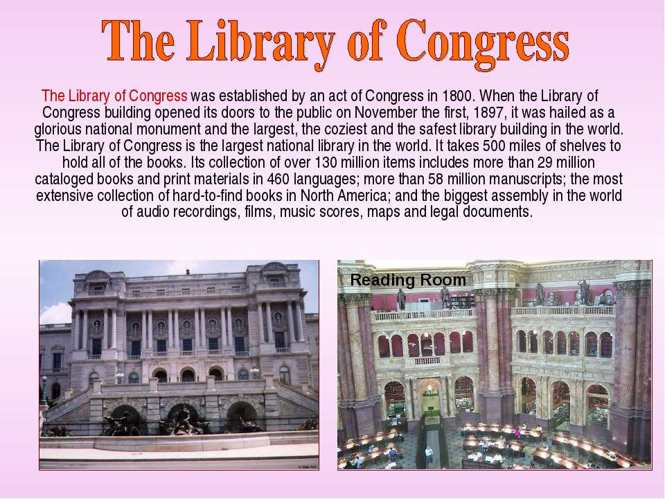 The Library of Congress was established by an act of Congress in 1800. When t...