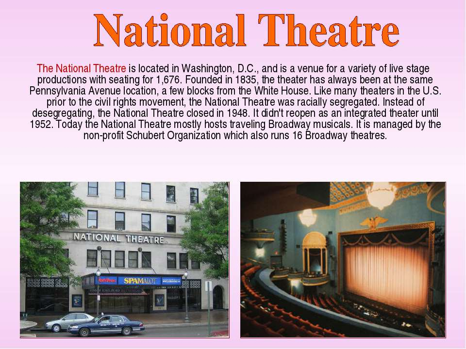 The National Theatre is located in Washington, D.C., and is a venue for a var...