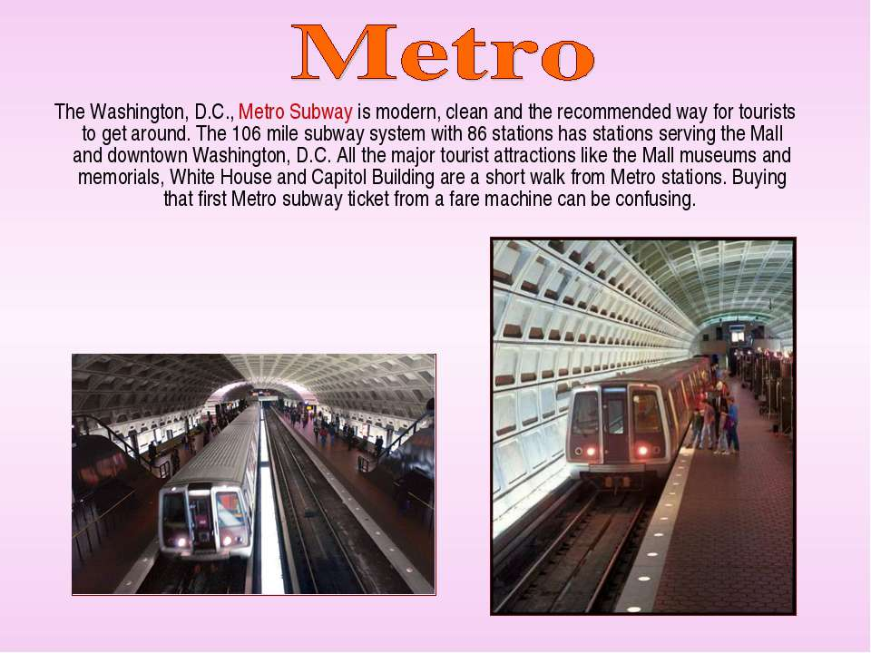 The Washington, D.C., Metro Subway is modern, clean and the recommended way f...