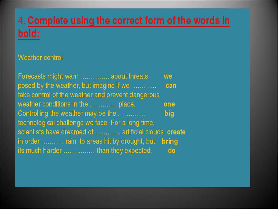 4. Complete using the correct form of the words in bold: Weather control Fore...