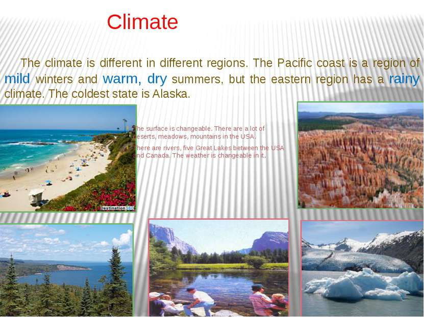 Climate The climate is different in different regions. The Pacific coast is a...