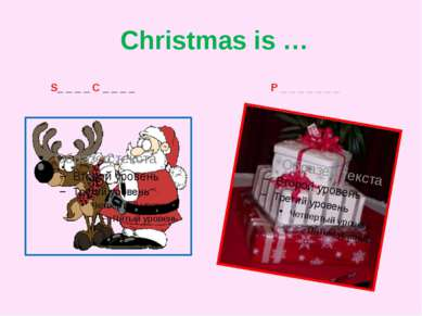 Christmas is … S_ _ _ _ C _ _ _ _ P _ _ _ _ _ _ _