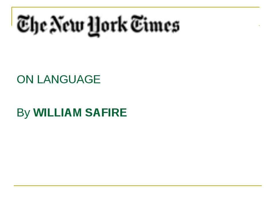 ON LANGUAGE By WILLIAM SAFIRE