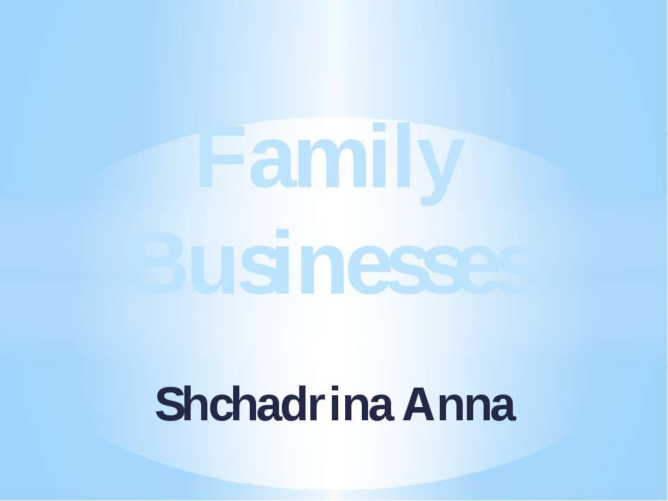 Shchadrina Anna Family Businesses