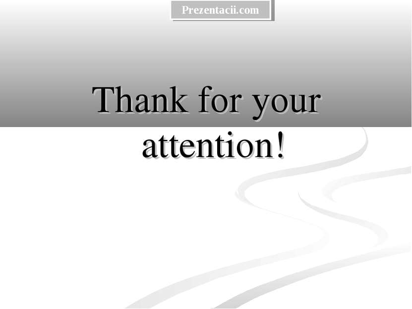 Thank for your attention! Prezentacii.com