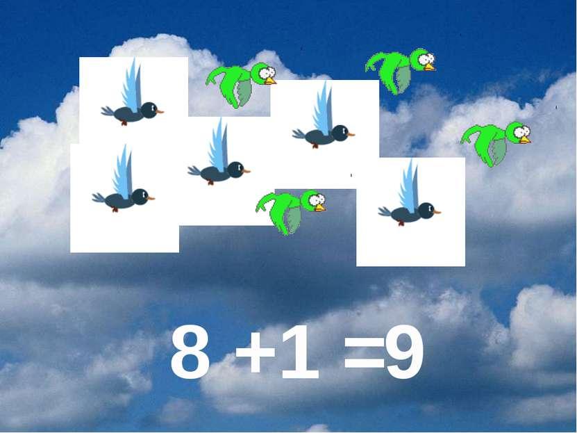 8 +1 = 9