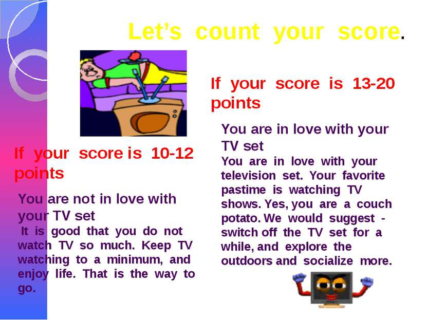Let's count your score. If your score is 10-12 points If your score is 13-20 ...