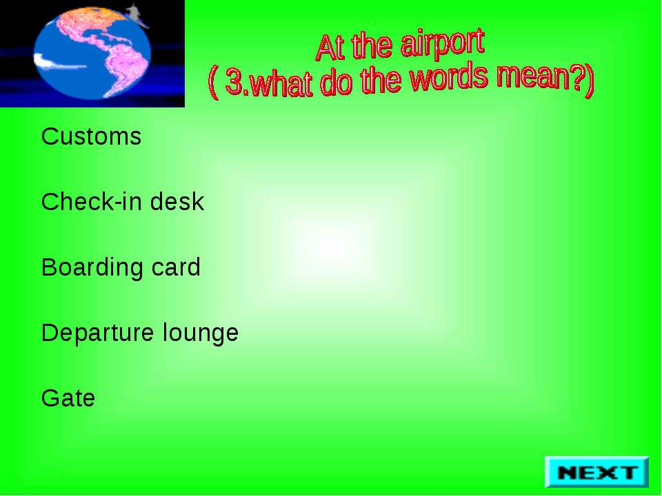 Customs Check-in desk Boarding card Departure lounge Gate