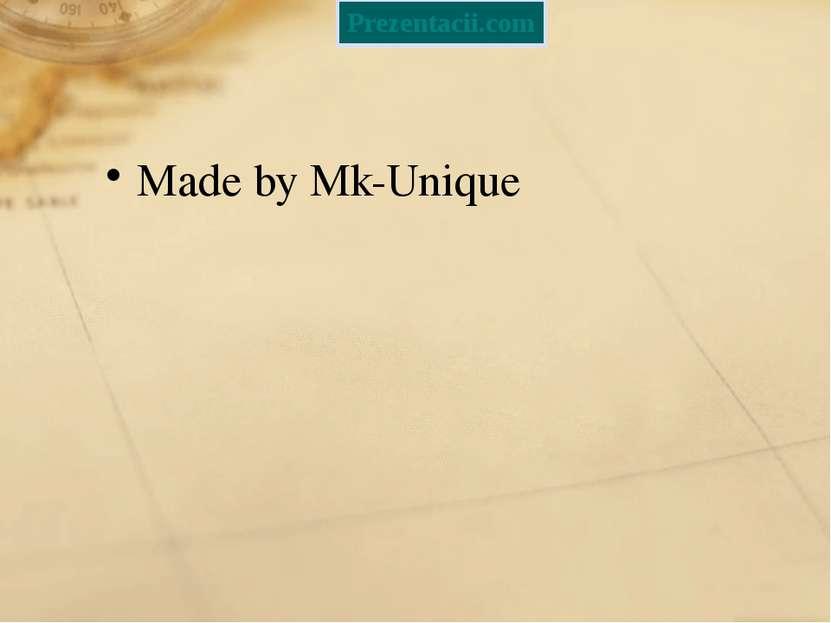 Made by Mk-Unique Prezentacii.com