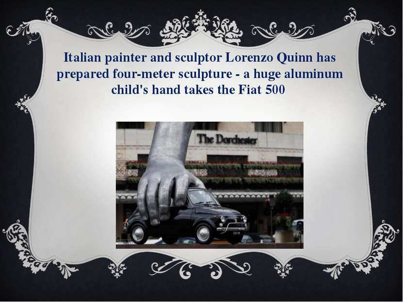 Italian painter and sculptor Lorenzo Quinn has prepared four-meter sculpture ...